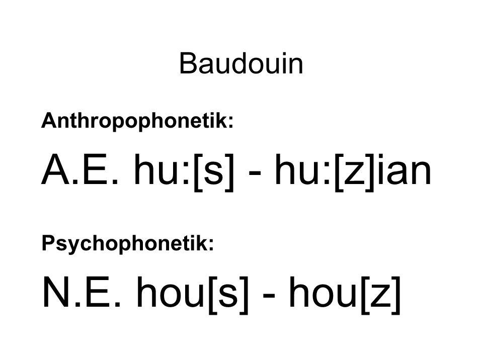 A.E. hu:[s] - hu:[z]ian N.E. hou[s] - hou[z] Baudouin